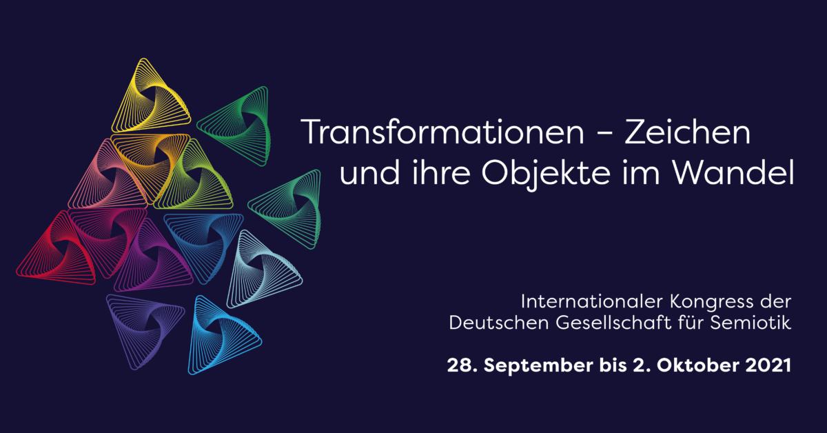 Keyvisual für den Kongress der Deutschen Gesellschaft für Semiotik 2021, TU Chemnitz, Transformationen - Zeichen und ihre Objekte im Wandel